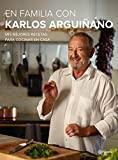 En familia con Karlos Arguiñano: Mis mejores recetas para cocinar en casa (Planeta Cocina)