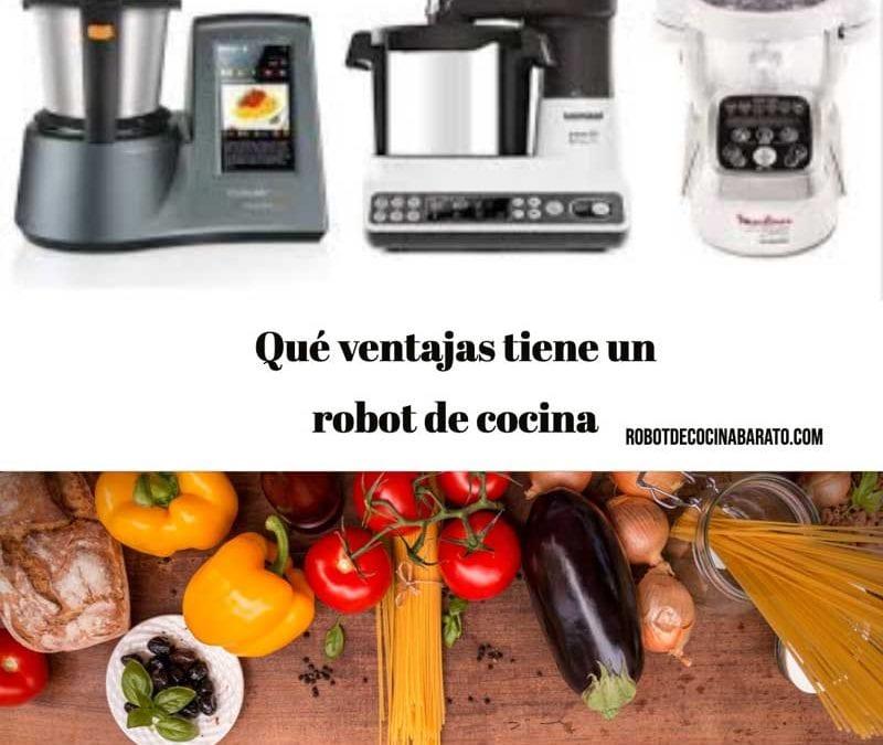 Qué ventajas tiene un robot de cocina